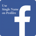 How To Use Single Name on Facebook Profile