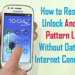 How To Unlock Pattern Lock in Your Android Phone Without Losing Data