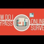How To Bypass Online Fileice Like Surveys Easily