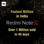 Xiaomi sells 1 million Redmi Note 4s in just 45 days in India
